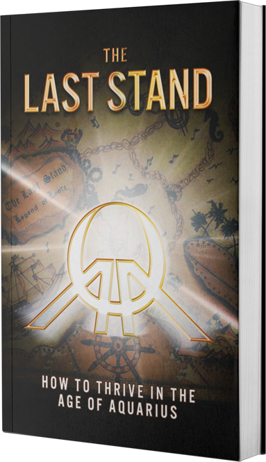 The Last Stand: How to Thrive in the Age of Aquarius